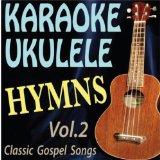 Karaoke Ukulele Hymns: Classic Gospel Music, Vol.2