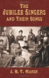 The Jubilee Singers and Their Songs (Dover Song Collections)