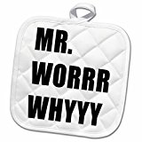 3dRose Tory Anne Collections Quotes - MR.WORRR WHYYY - 8x8 Potholder (phl_243859_1)